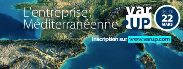 16e édition de VarUp à Toulon sur le thème de l'entreprise méditerranéenne