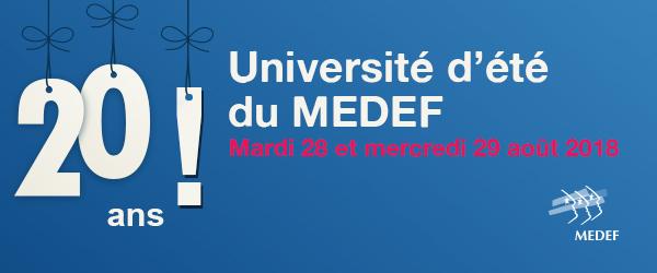 Université d'été du MEDEF 2018