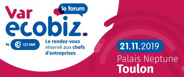 Forum Var Ecobiz : le rendez-vous économique incontournable